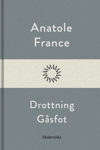 Drottning Gåsfot (e-bok) av Anatole France