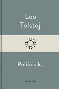 Polikusjka (e-bok) av Leo Tolstoj