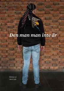 Den man man inte är (e-bok) av Jack Calo