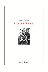 Lux aeterna (e-bok) av Martin Tistedt