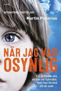 När jag var osynlig (e-bok) av Martin Pistorius