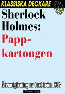 Sherlock Holmes: Pappkartongen (e-bok) av Arthu