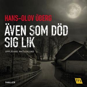 Även som död sig lik (ljudbok) av Hans-Olov Öbe