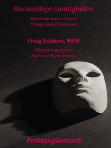 Beroendepersonligheten (e-bok) av Craig Nakken