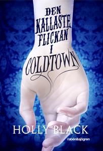 Den kallaste flickan i Coldtown (e-bok) av Holl