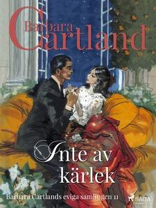 Inte av kärlek (e-bok) av Barbara Cartland