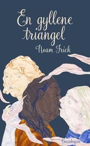 En gyllene triangel (e-bok) av Noam Frick