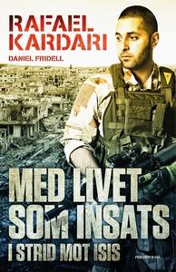 Med livet som insats - I strid mot Isis (e-bok)