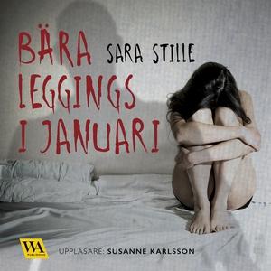 Bära leggings i januari (ljudbok) av Sara Still