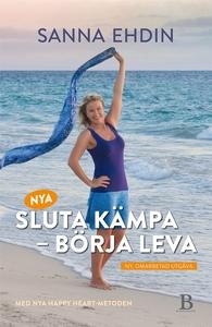 Nya Sluta kämpa – börja leva (e-bok) av Sanna E