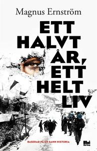 Ett halvt år, ett helt liv (e-bok) av Magnus Er