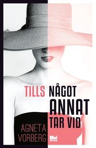 Tills något annat tar vid (e-bok) av Agneta Vor