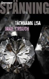 Täcknamn Lisa (e-bok) av Janie Crouch