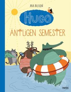 Hugo. Äntligen semester! (e-bok) av Mia Nilsson