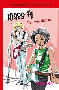 Klass 7B 2 - Den nya klassen (e-bok) av Pernill