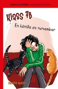 Klass 7B 5 - En känsla av november (e-bok) av P
