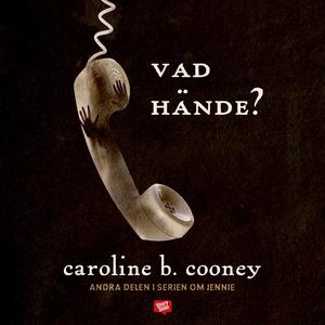 Vad hände? (ljudbok) av Caroline B. Cooney