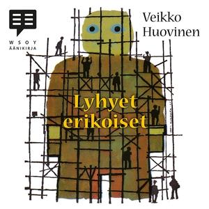 Lyhyet erikoiset (ljudbok) av Veikko Huovinen