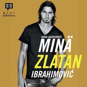 Minä, Zlatan Ibrahimovic (ljudbok) av David Lag