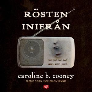 Rösten inifrån (ljudbok) av Caroline B. Cooney