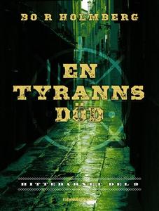 En tyranns död (e-bok) av Bo R Holmberg