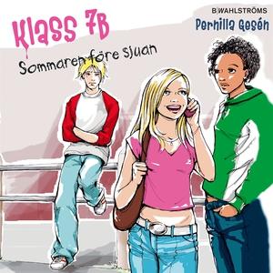 Klass 7B 1 - Sommaren före sjuan (ljudbok) av P
