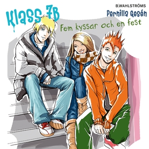 Klass 7B 3 - Fem kyssar och en fest (ljudbok) a