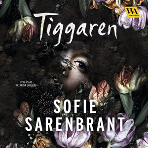 Tiggaren (ljudbok) av Sofie Sarenbrant