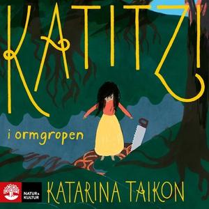 Katitzi i ormgropen (ljudbok) av Katarina Taiko