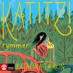 Katitzi rymmer (ljudbok) av Katarina Taikon