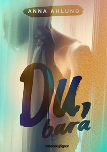 Du, bara (e-bok) av Anna Ahlund