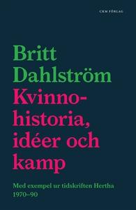 Kvinnohistoria, idéer och kamp (e-bok) av Britt