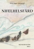 Nifelhelsfärd: Sigfararnas öde bok I