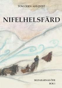 Nifelhelsfärd: Sigfararnas öde bok I (e-bok) av