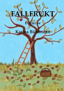 Fallfrukt (e-bok) av Karina Bühlmann