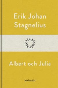 Albert och Julia (e-bok) av Erik Johan Stagneli