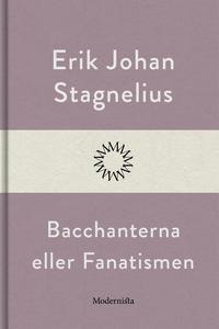 Bacchanterna eller Fanatismen (e-bok) av Erik J