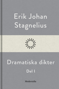 Dramatiska dikter I (e-bok) av Erik Johan Stagn