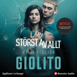 Störst av allt (ljudbok) av Malin Persson Gioli