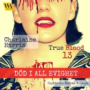 Död i all evighet (ljudbok) av Charlaine Harris