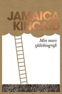 Min mors självbiografi (e-bok) av Jamaica Kinca