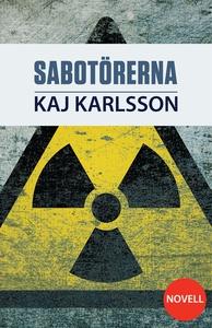 Sabotörerna (e-bok) av Kaj Karlsson