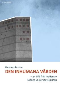 Den inhumana vården - en bild från insidan av S