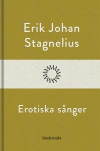 Erotiska sånger (e-bok) av Erik Johan Stagneliu