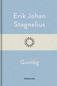 Gunlög (e-bok) av Erik Johan Stagnelius