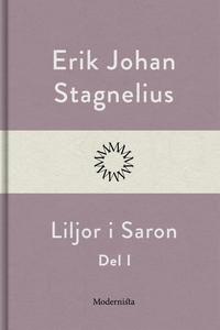 Liljor i Saron (Del I) (e-bok) av Erik Johan St