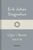 Liljor i Saron (Del II-III)