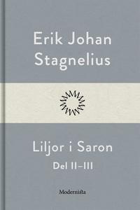 Liljor i Saron (Del II-III) (e-bok) av Erik Joh