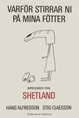 Varför stirrar ni på mina fötter : Impressioner från Shetland