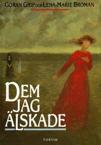 Dem jag älskade (e-bok) av Göran Grip, Lena-Mar